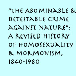 abominable crimes - Gay Mormon History