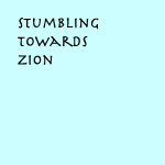 Stumbling toward Zion